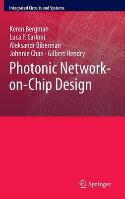 Photonic Network-on-Chip Design - Integrated Circuits and Systems 68 (Hardback)
