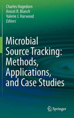 Microbial Source Tracking: Methods, Applications, and Case Studies (Hardback)