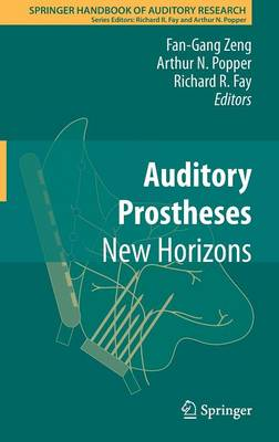 Auditory Prostheses: New Horizons - Springer Handbook of Auditory Research 39 (Hardback)