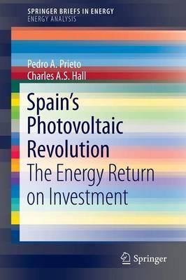 Spain's Photovoltaic Revolution: The Energy Return on Investment - Energy Analysis (Paperback)