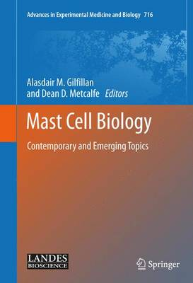 Mast Cell Biology: Contemporary and Emerging Topics - Advances in Experimental Medicine and Biology 716 (Hardback)