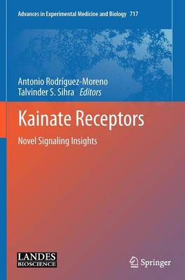 Kainate Receptors: Novel Signaling Insights - Advances in Experimental Medicine and Biology 717 (Hardback)
