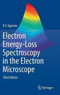 Electron Energy-Loss Spectroscopy in the Electron Microscope (Hardback)