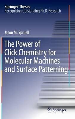 The Power of Click Chemistry for Molecular Machines and Surface Patterning - Springer Theses (Hardback)