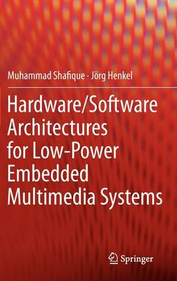 Hardware/Software Architectures for Low-Power Embedded Multimedia Systems (Hardback)