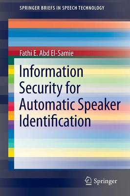 Information Security for Automatic Speaker Identification - SpringerBriefs in Speech Technology (Paperback)