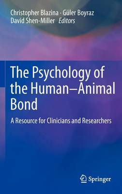 The Psychology of the Human-Animal Bond: A Resource for Clinicians and Researchers (Hardback)