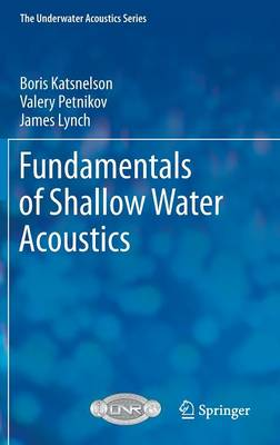Fundamentals of Shallow Water Acoustics - The Underwater Acoustics Series (Hardback)