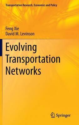 Evolving Transportation Networks - Transportation Research, Economics and Policy (Hardback)