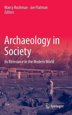 Archaeology in Society: Its Relevance in the Modern World (Hardback)