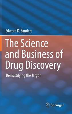 The Science and Business of Drug Discovery: Demystifying the Jargon (Hardback)