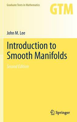 Introduction to Smooth Manifolds - Graduate Texts in Mathematics 218 (Hardback)