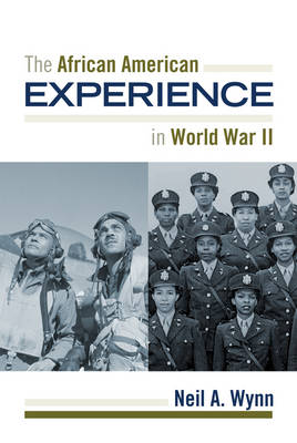 The African American Experience during World War II - The African American History Series (Hardback)