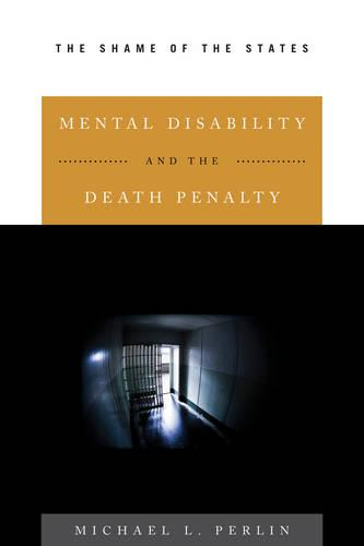 Mental Disability and the Death Penalty: The Shame of the States (Hardback)
