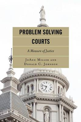 Problem Solving Courts: A Measure of Justice (Paperback)