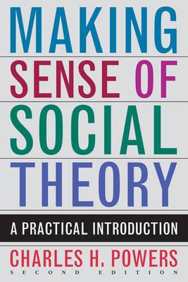Making Sense of Social Theory (Paperback)