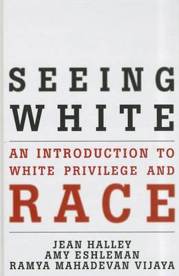 Seeing White: An Introduction to White Privilege and Race (Hardback)