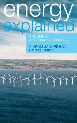 Energy Explained: Conventional Energy and Alternative - Energy Explained (Hardback)