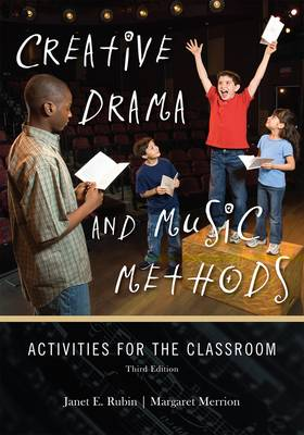 Creative Drama and Music Methods: Activities for the Classroom (Hardback)