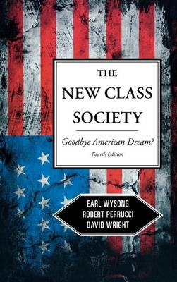 The New Class Society: Goodbye American Dream? (Hardback)