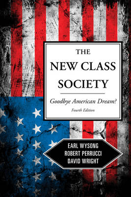 The New Class Society: Goodbye American Dream? (Paperback)