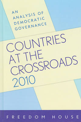 Countries at the Crossroads 2010: An Analysis of Democratic Governance - Countries at the Crossroads (Hardback)