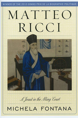 Matteo Ricci: A Jesuit in the Ming Court (Hardback)