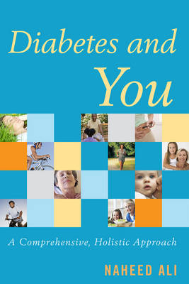 Diabetes and You: A Comprehensive, Holistic Approach (Paperback)