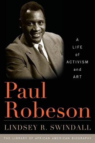 Paul Robeson: A Life of Activism and Art - Library of African-American Biography (Paperback)