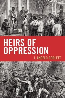 Heirs of Oppression: Racism and Reparations - Studies in Social, Political, and Legal Philosophy (Paperback)