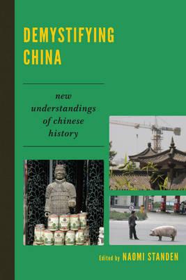 Demystifying China: New Understandings of Chinese History (Hardback)