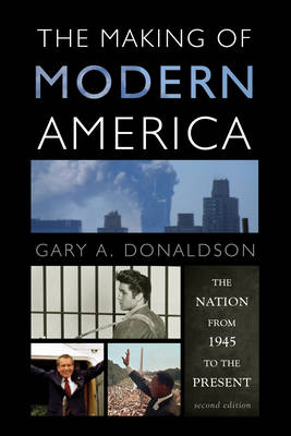 The Making of Modern America: The Nation from 1945 to the Present (Hardback)