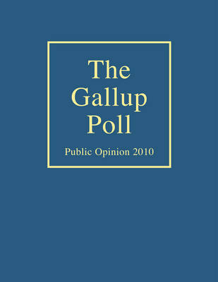The Gallup Poll: Public Opinion 2010 (Hardback)