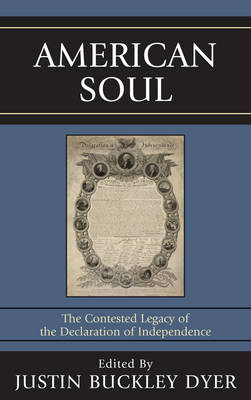 American Soul: The Contested Legacy of the Declaration of Independence (Hardback)