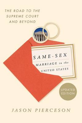 Same-Sex Marriage in the United States: The Road to the Supreme Court and Beyond (Paperback)