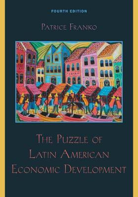 The Puzzle of Latin American Economic Development (Paperback)