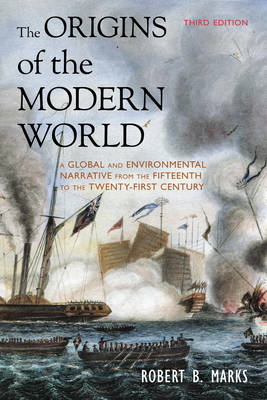 The Origins of the Modern World: A Global and Environmental Narrative from the Fifteenth to the Twenty-First Century - World Social Change (Hardback)