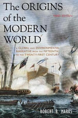 The Origins of the Modern World: A Global and Environmental Narrative from the Fifteenth to the Twenty-First Century - World Social Change (Paperback)