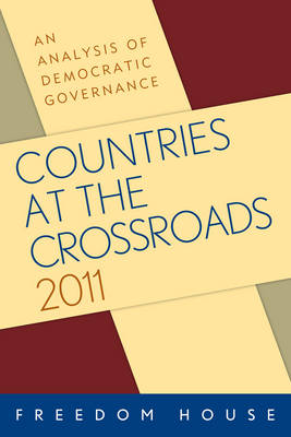 Countries at the Crossroads 2011: An Analysis of Democratic Governance (Paperback)