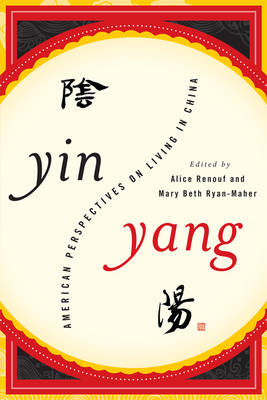 Yin-Yang: American Perspectives on Living in China (Hardback)