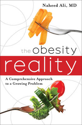 The Obesity Reality: A Comprehensive Approach to a Growing Problem (Paperback)