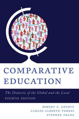 Comparative Education: The Dialectic of the Global and the Local (Paperback)
