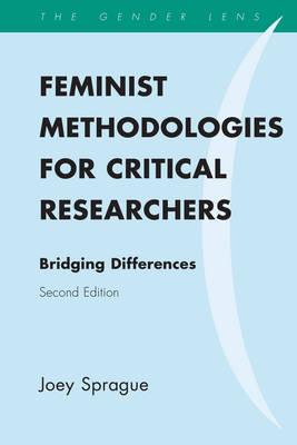 Feminist Methodologies for Critical Researchers: Bridging Differences - Gender Lens (Hardback)