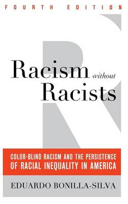 Racism without Racists: Color-Blind Racism and the Persistence of Racial Inequality in America (Hardback)