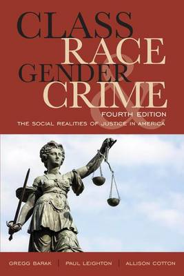 Class, Race, Gender, and Crime: The Social Realities of Justice in America (Paperback)