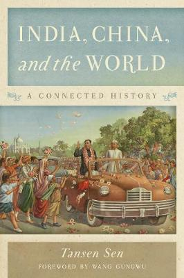 India, China, and the World: A Connected History (Hardback)