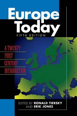 Europe Today: A Twenty-first Century Introduction - Europe Today (Hardback)