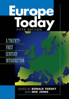 Europe Today: A Twenty-first Century Introduction - Europe Today (Paperback)