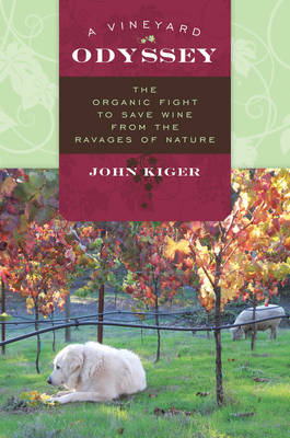 A Vineyard Odyssey: The Organic Fight to Save Wine from the Ravages of Nature (Hardback)