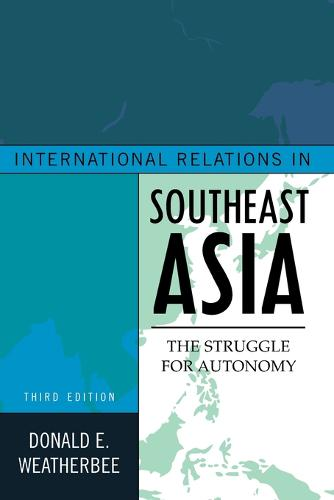International Relations in Southeast Asia: The Struggle for Autonomy - Asia in World Politics (Paperback)